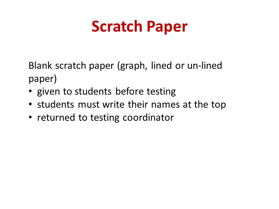 Scratch Paper Blank scratch paper (graph, lined or un-lined paper)