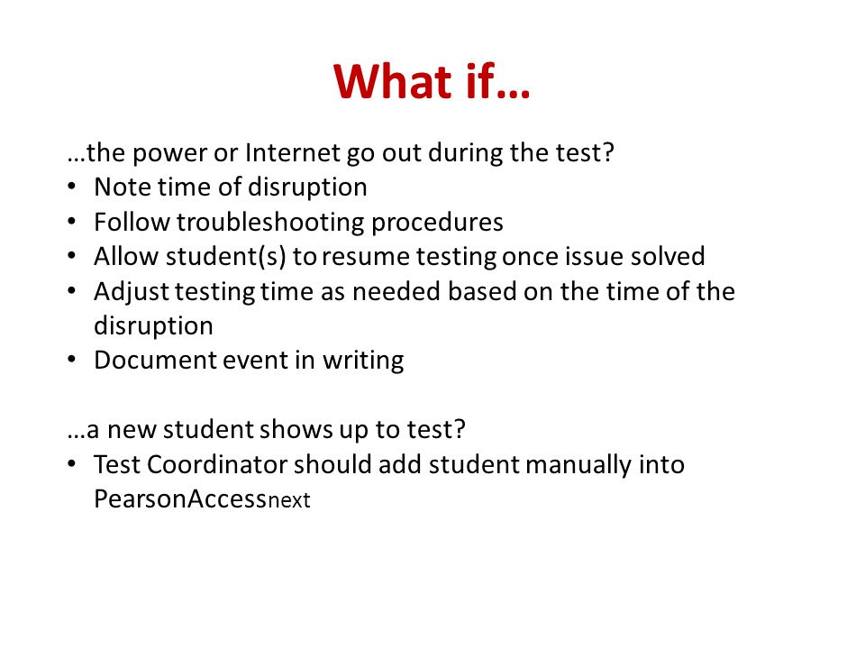 What if… …the power or Internet go out during the test