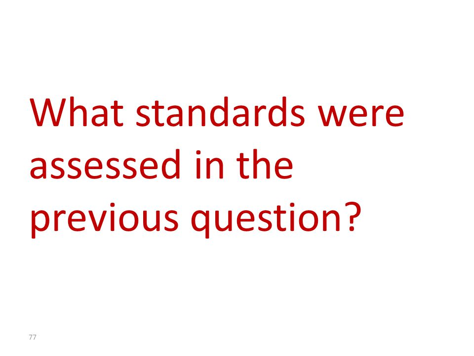 What standards were assessed in the previous question
