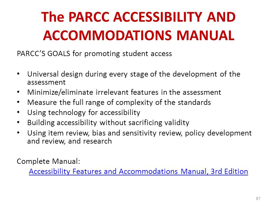 The PARCC ACCESSIBILITY AND ACCOMMODATIONS MANUAL