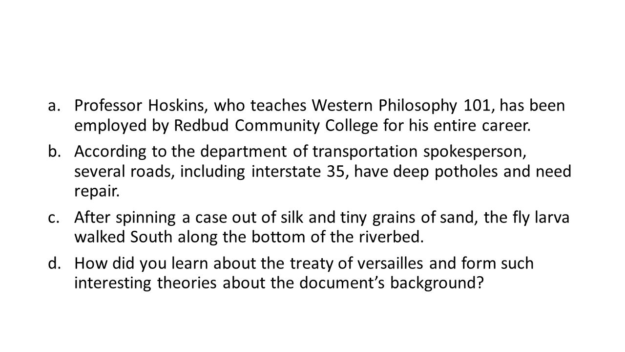 Professor Hoskins, who teaches Western Philosophy 101, has been employed by Redbud Community College for his entire career.