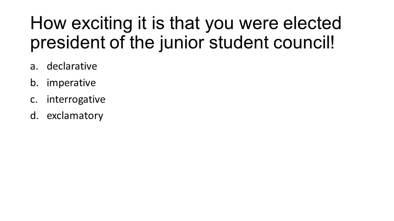 How exciting it is that you were elected president of the junior student council!