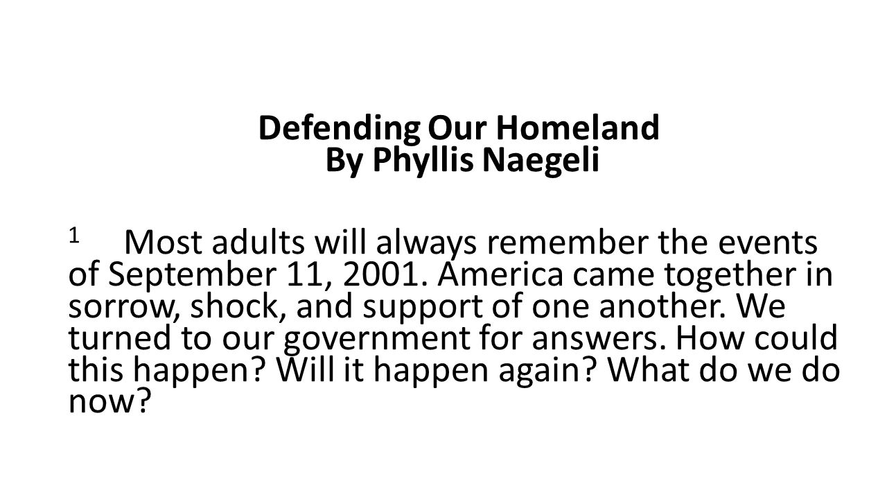 Defending Our Homeland By Phyllis Naegeli 1 Most adults will always remember the events of September 11, 2001.