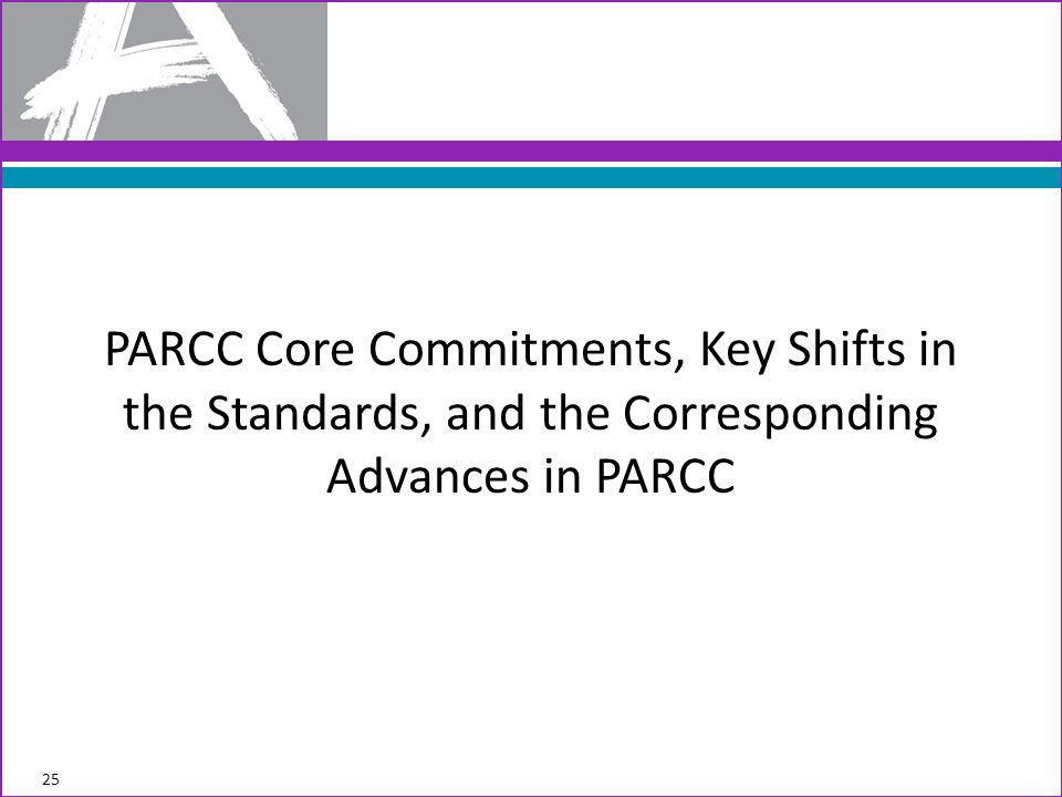 PARCC Core Commitments, Key Shifts in the Standards, and the Corresponding Advances in PARCC