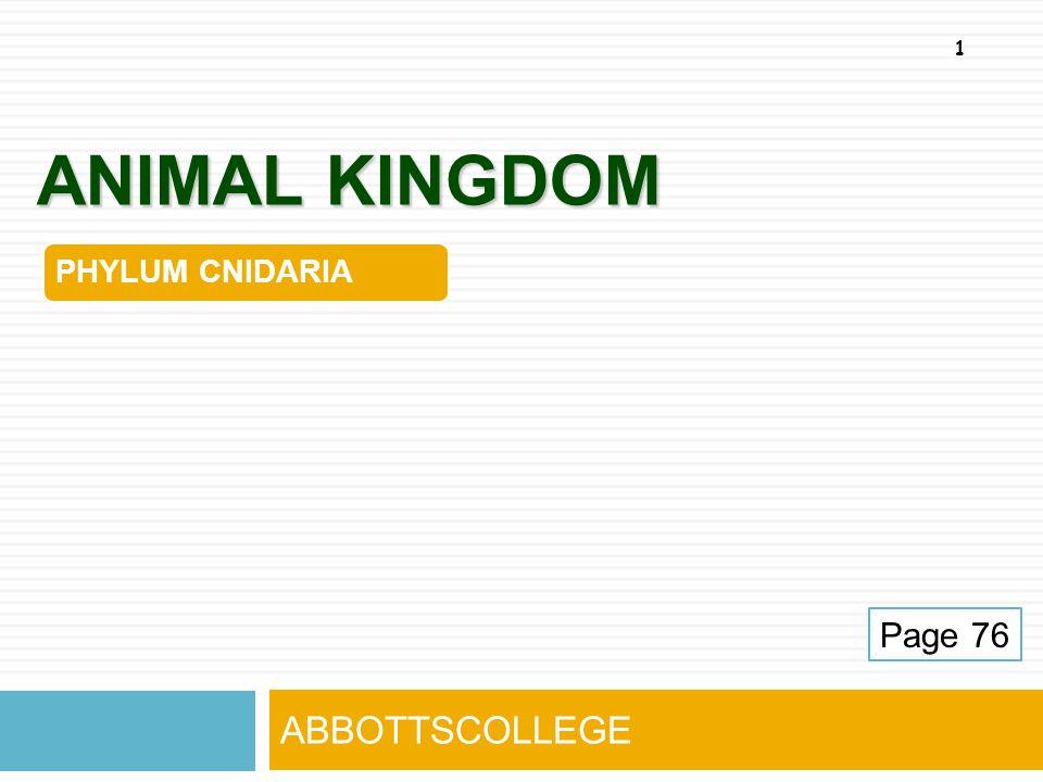 ANIMAL KINGDOM PHYLUM CNIDARIA Page 76 ABBOTTSCOLLEGE