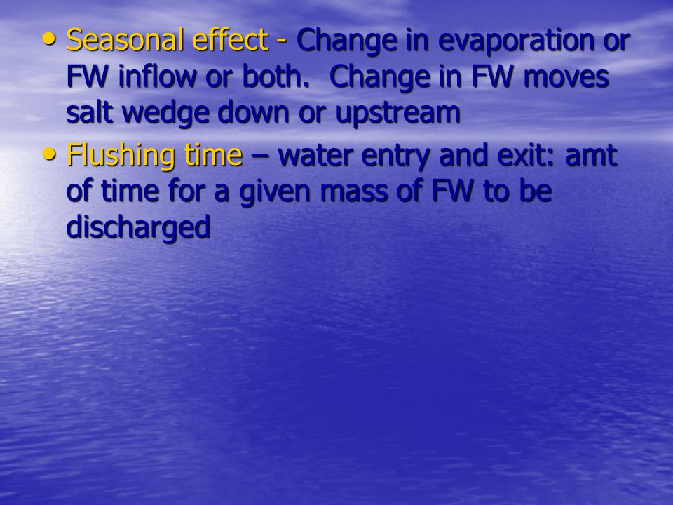 Seasonal effect - Change in evaporation or FW inflow or both