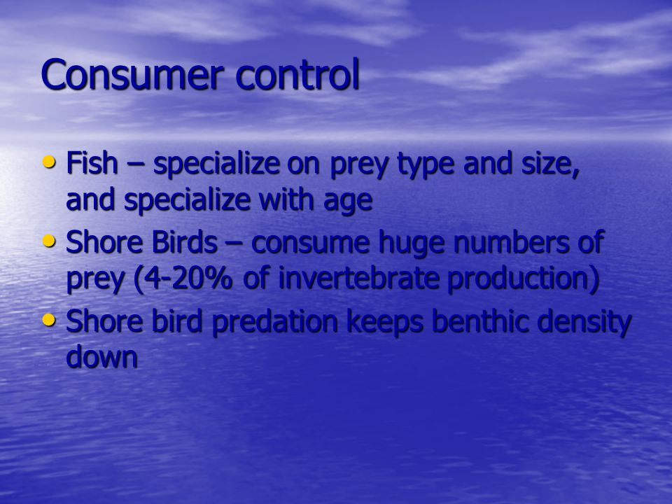 Consumer control Fish – specialize on prey type and size, and specialize with age.