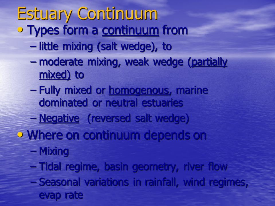 Estuary Continuum Types form a continuum from
