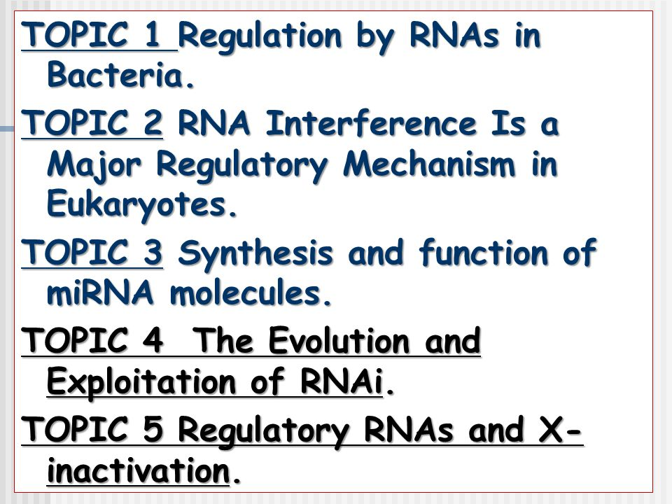 TOPIC 1 Regulation by RNAs in Bacteria
