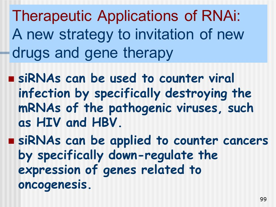 Therapeutic Applications of RNAi: A new strategy to invitation of new drugs and gene therapy