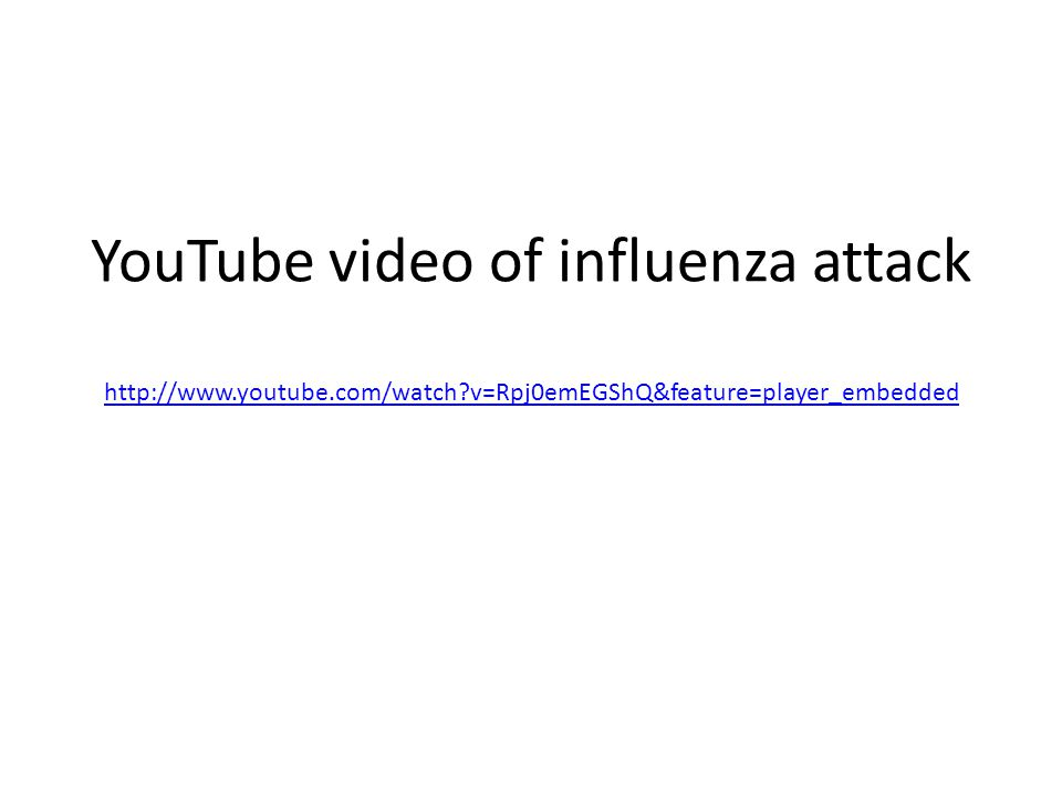 YouTube video of influenza attack http://www. youtube. com/watch