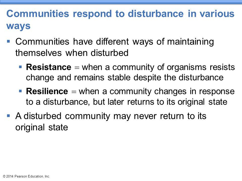 Communities respond to disturbance in various ways