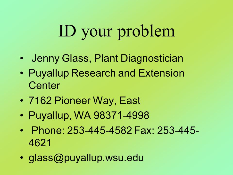 ID your problem Jenny Glass, Plant Diagnostician