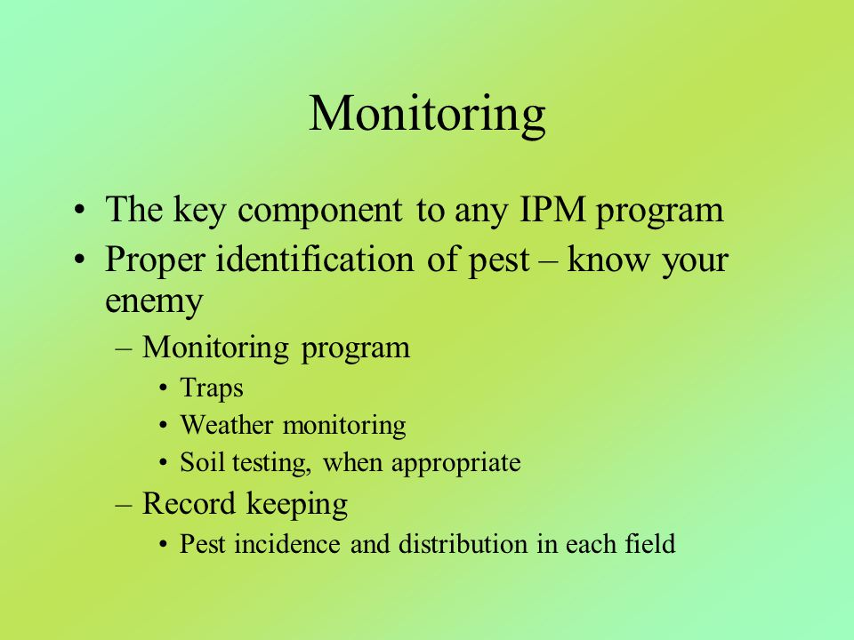 Monitoring The key component to any IPM program