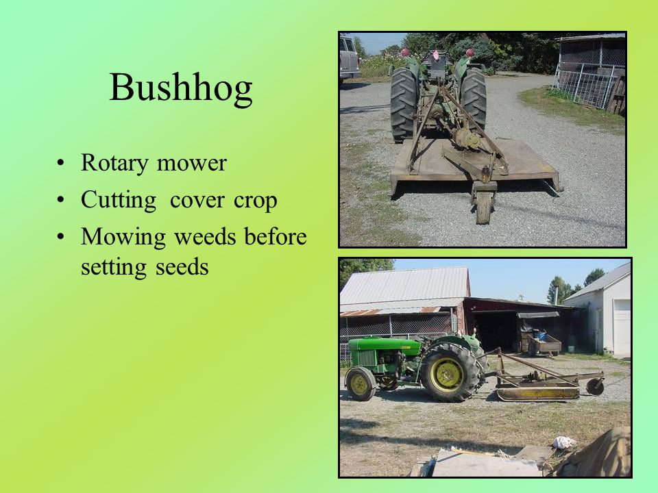 Bushhog Rotary mower Cutting cover crop