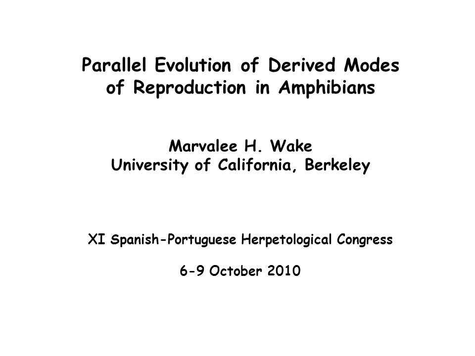Parallel Evolution of Derived Modes of Reproduction in Amphibians