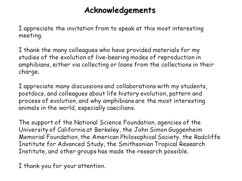 Acknowledgements I appreciate the invitation from to speak at this most interesting meeting.