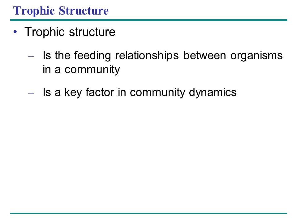Trophic Structure Trophic structure