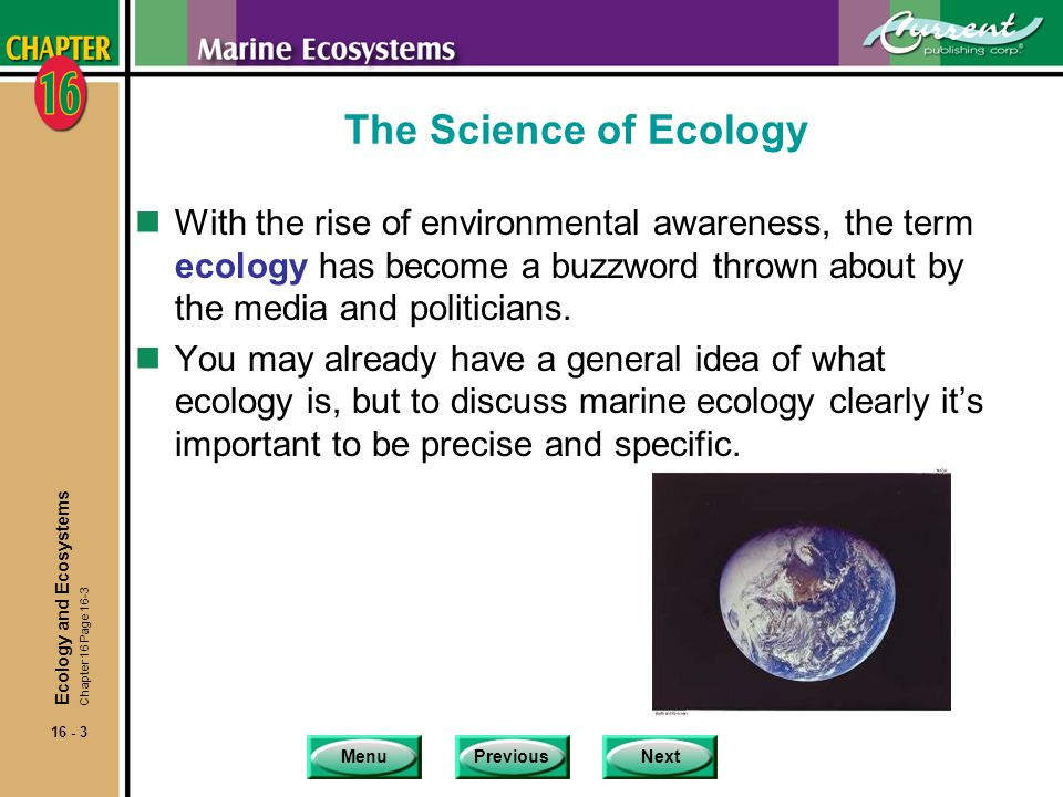The Science of Ecology With the rise of environmental awareness, the term ecology has become a buzzword thrown about by the media and politicians.