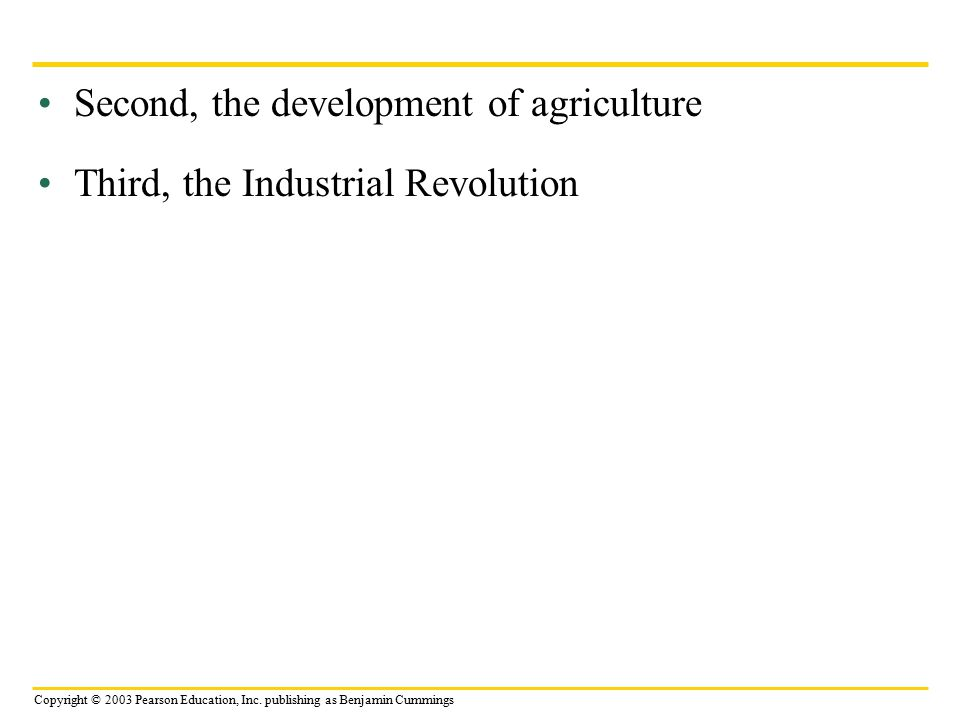 Second, the development of agriculture