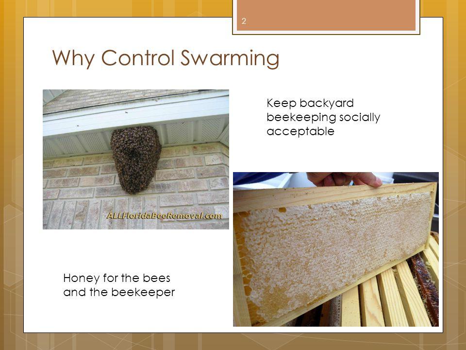 Why Control Swarming Keep backyard beekeeping socially acceptable