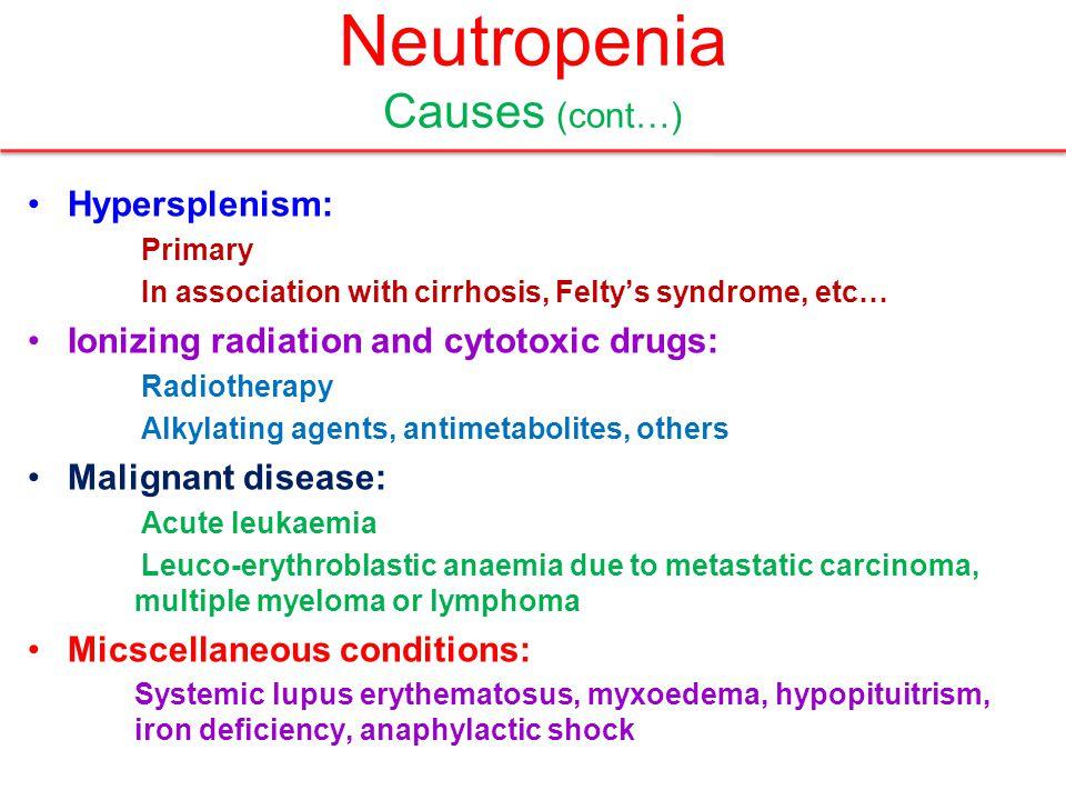 Neutropenia Causes (cont…)