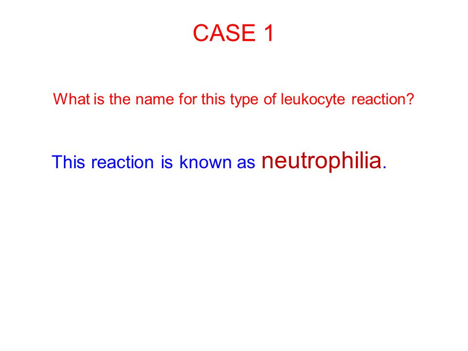 What is the name for this type of leukocyte reaction