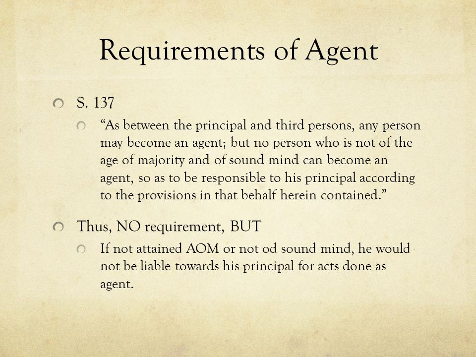 Requirements of Agent S. 137 Thus, NO requirement, BUT
