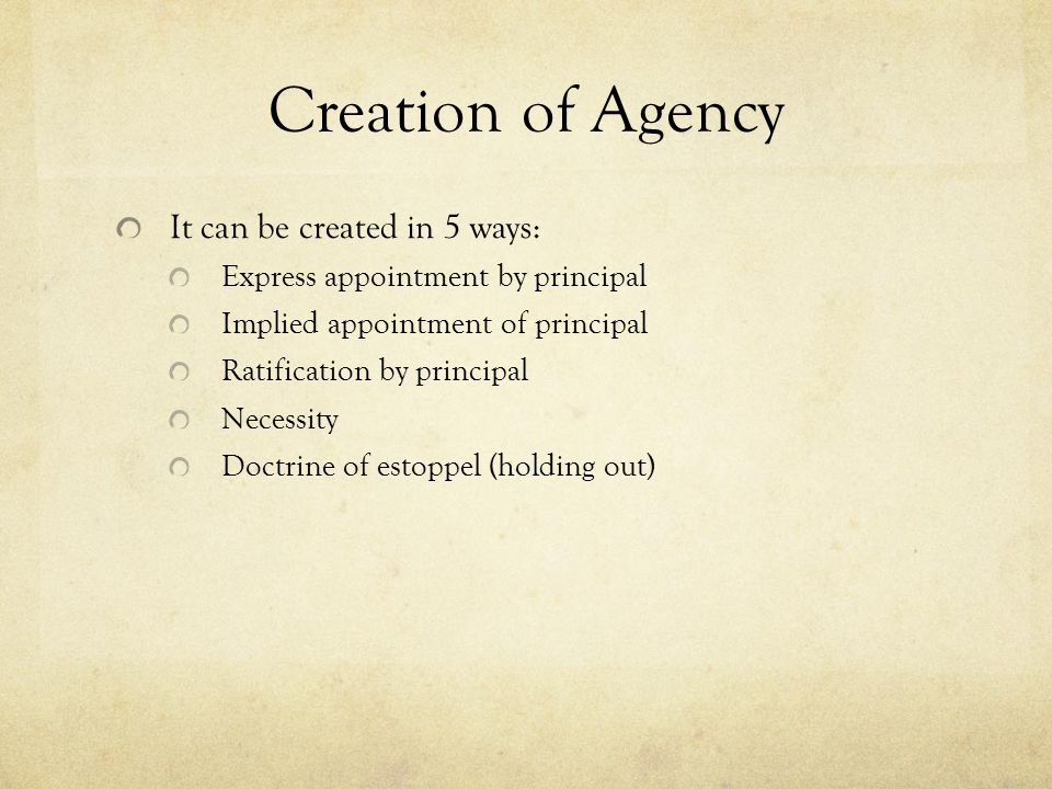 Creation of Agency It can be created in 5 ways: