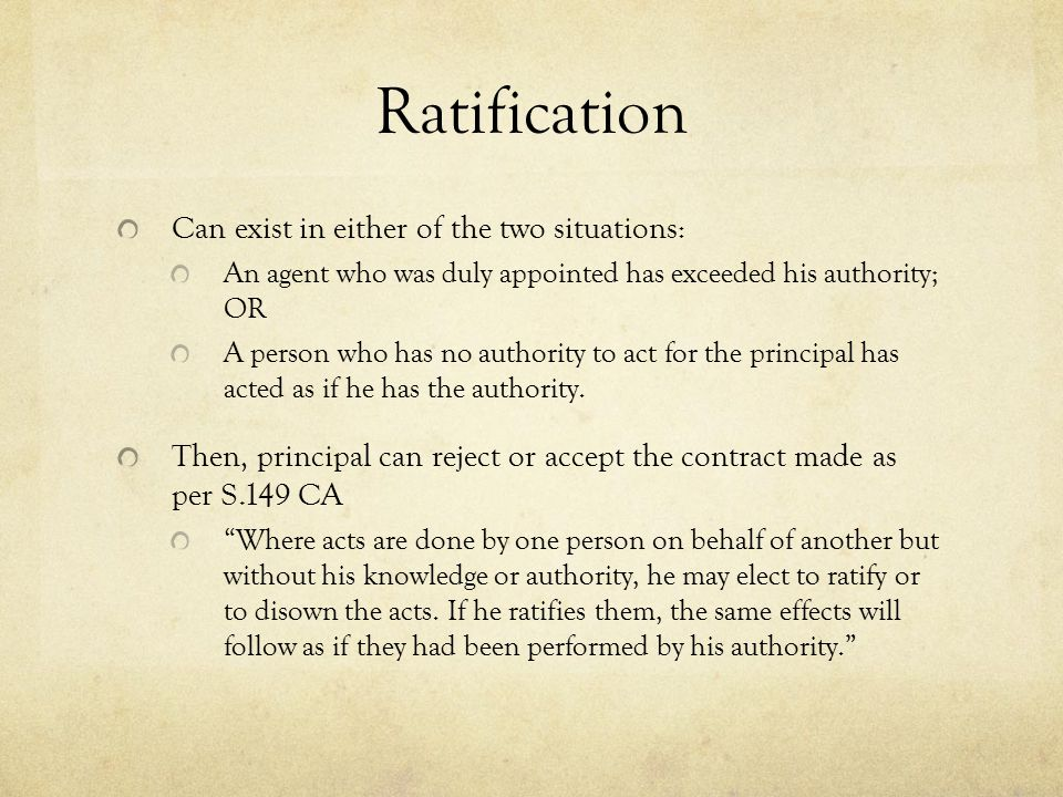 Ratification Can exist in either of the two situations: