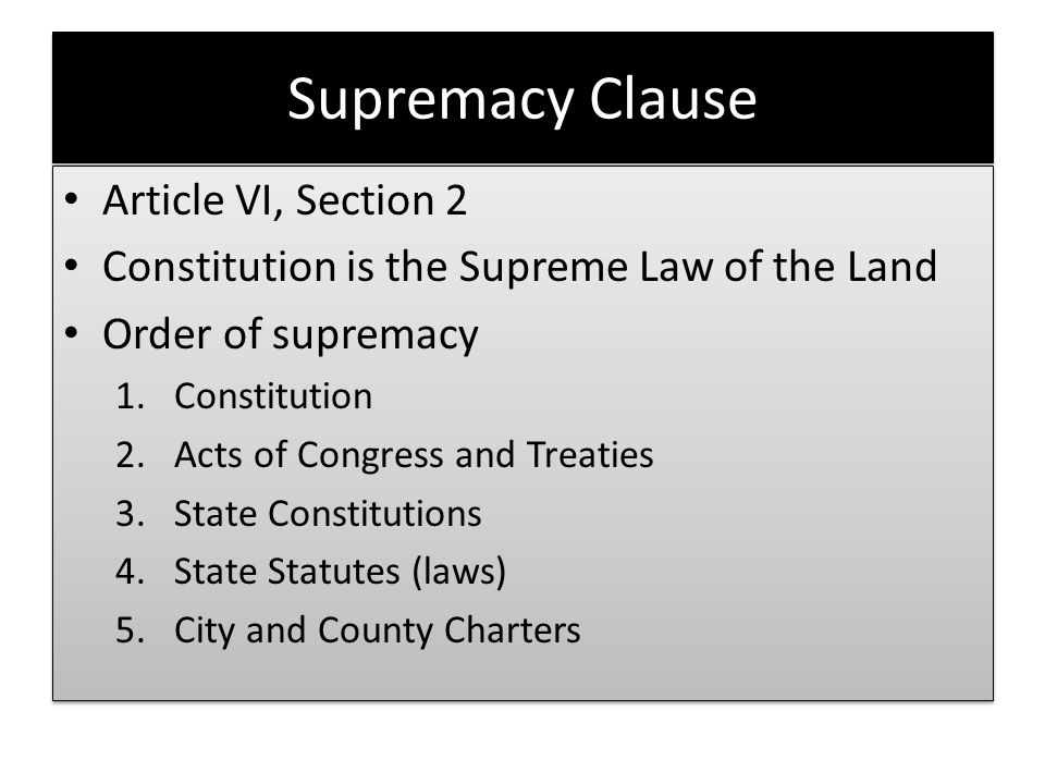 Supremacy Clause Article VI, Section 2