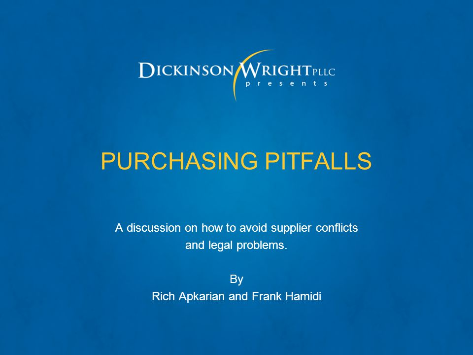 PURCHASING PITFALLS A discussion on how to avoid supplier conflicts