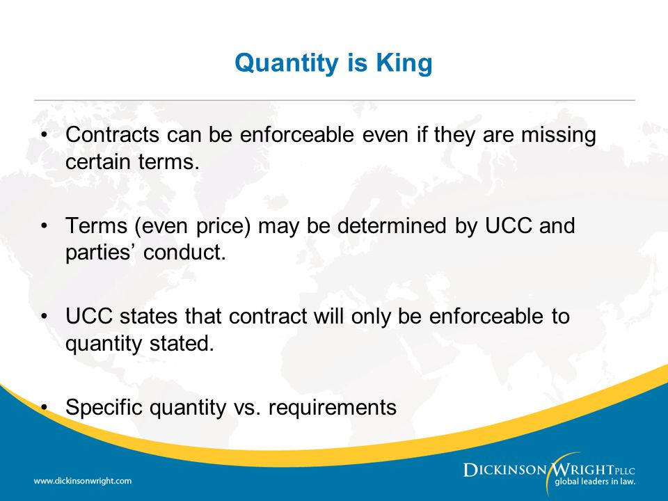Quantity is King Contracts can be enforceable even if they are missing certain terms.