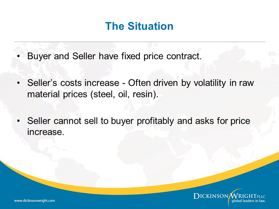 The Situation Buyer and Seller have fixed price contract.