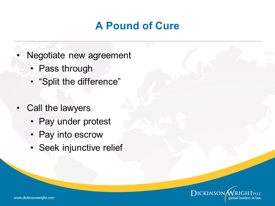 A Pound of Cure Negotiate new agreement Pass through