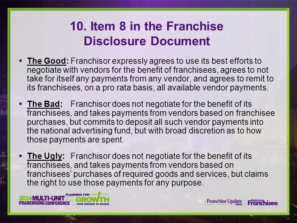 10. Item 8 in the Franchise Disclosure Document