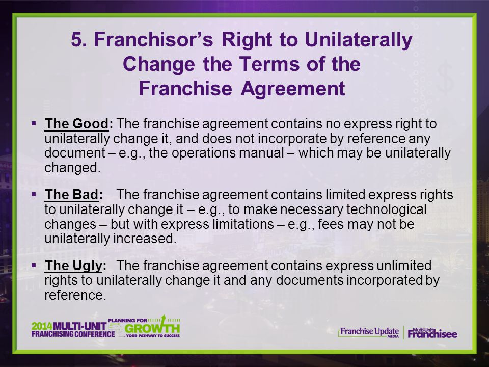 5. Franchisor's Right to Unilaterally Change the Terms of the Franchise Agreement