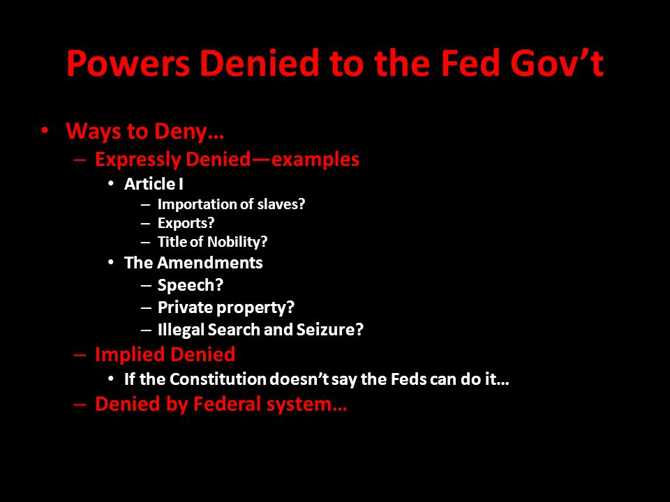Powers Denied to the Fed Gov't