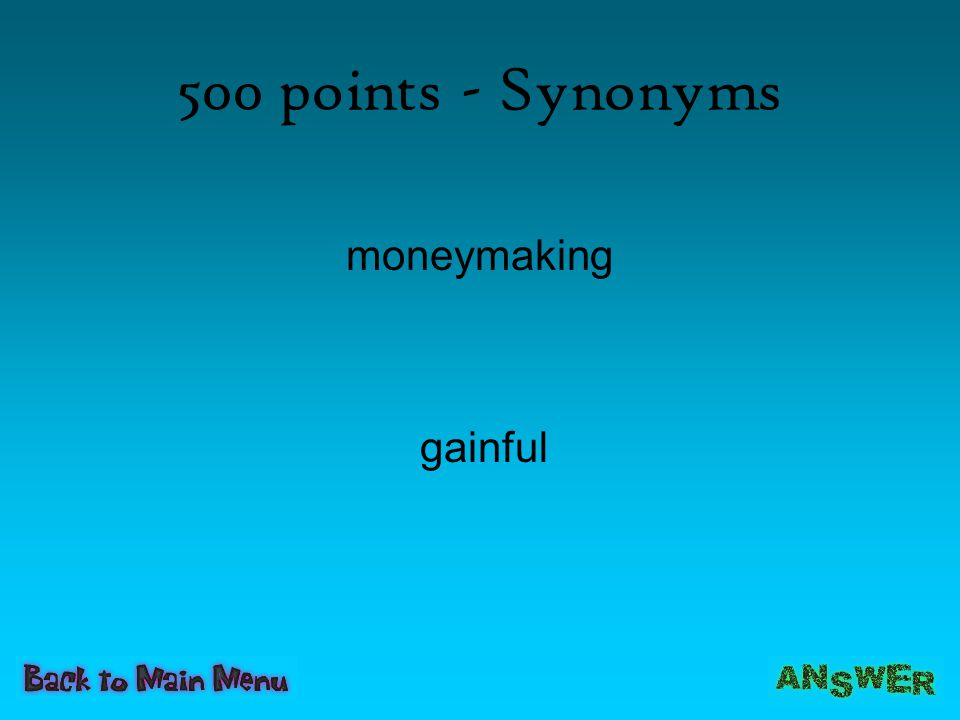500 points - Synonyms moneymaking gainful