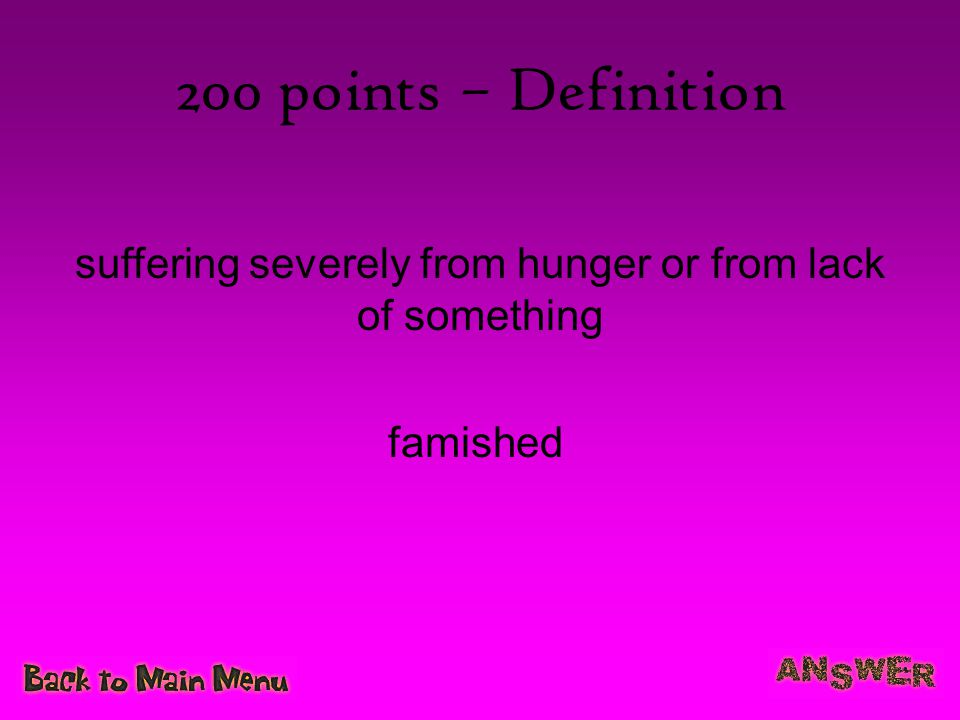 suffering severely from hunger or from lack of something