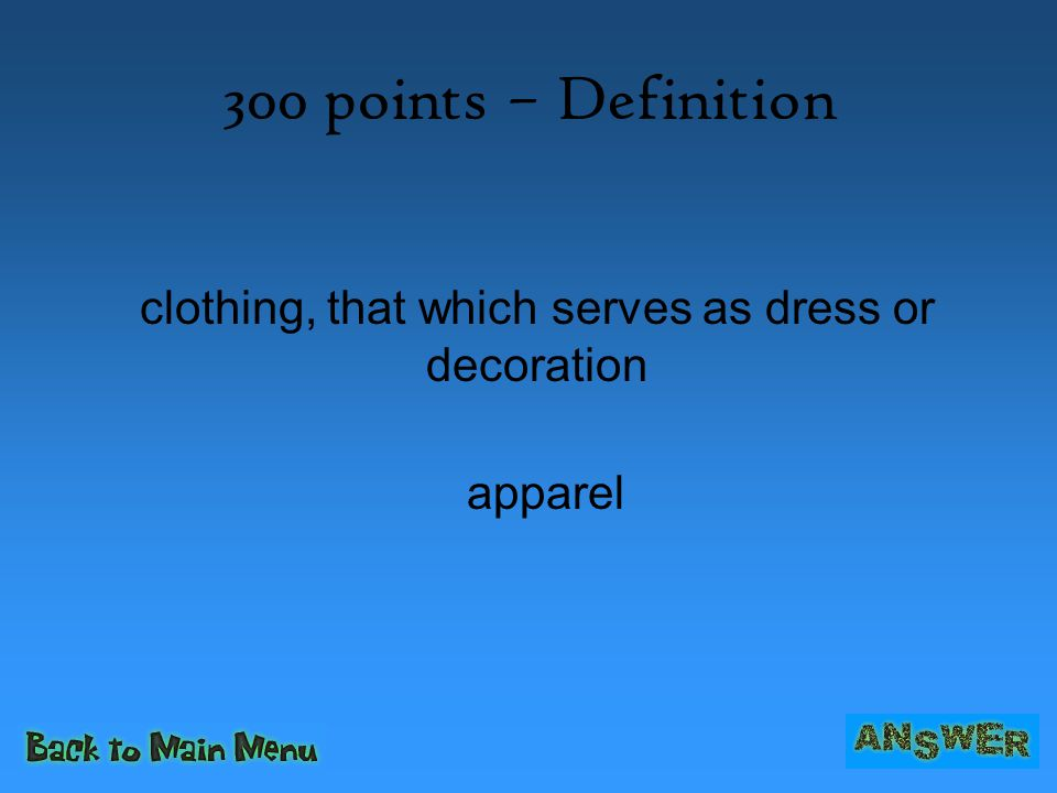 clothing, that which serves as dress or decoration