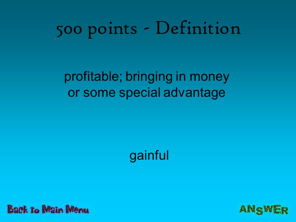 profitable; bringing in money or some special advantage