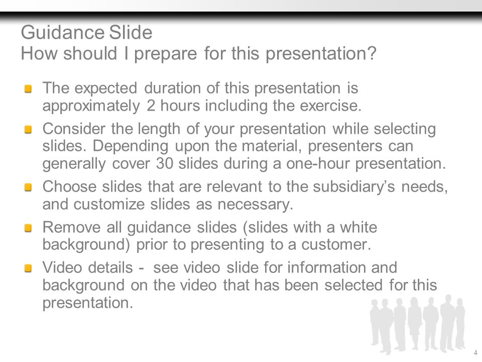 Guidance Slide How should I prepare for this presentation