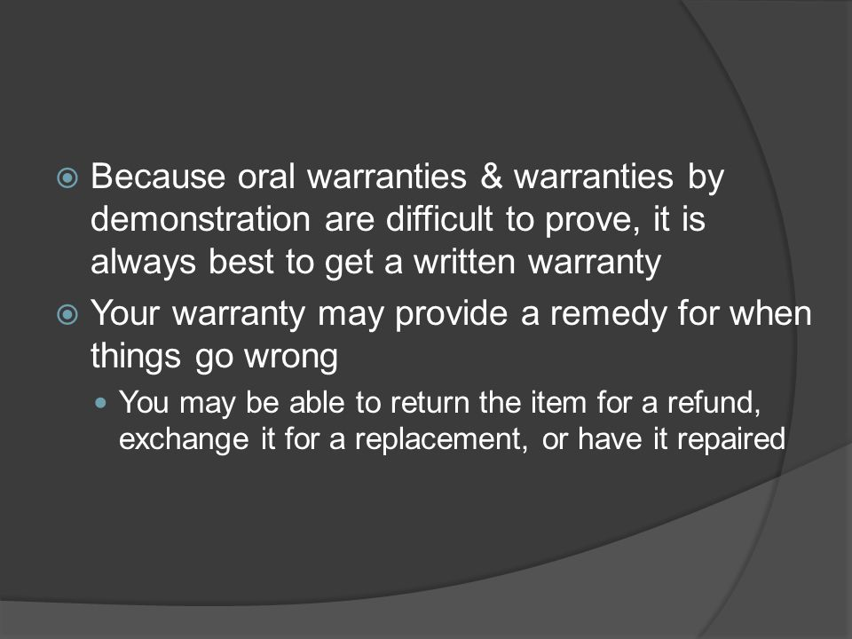 Your warranty may provide a remedy for when things go wrong