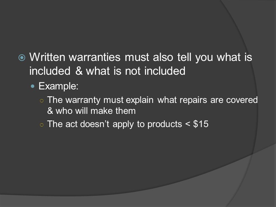 Written warranties must also tell you what is included & what is not included