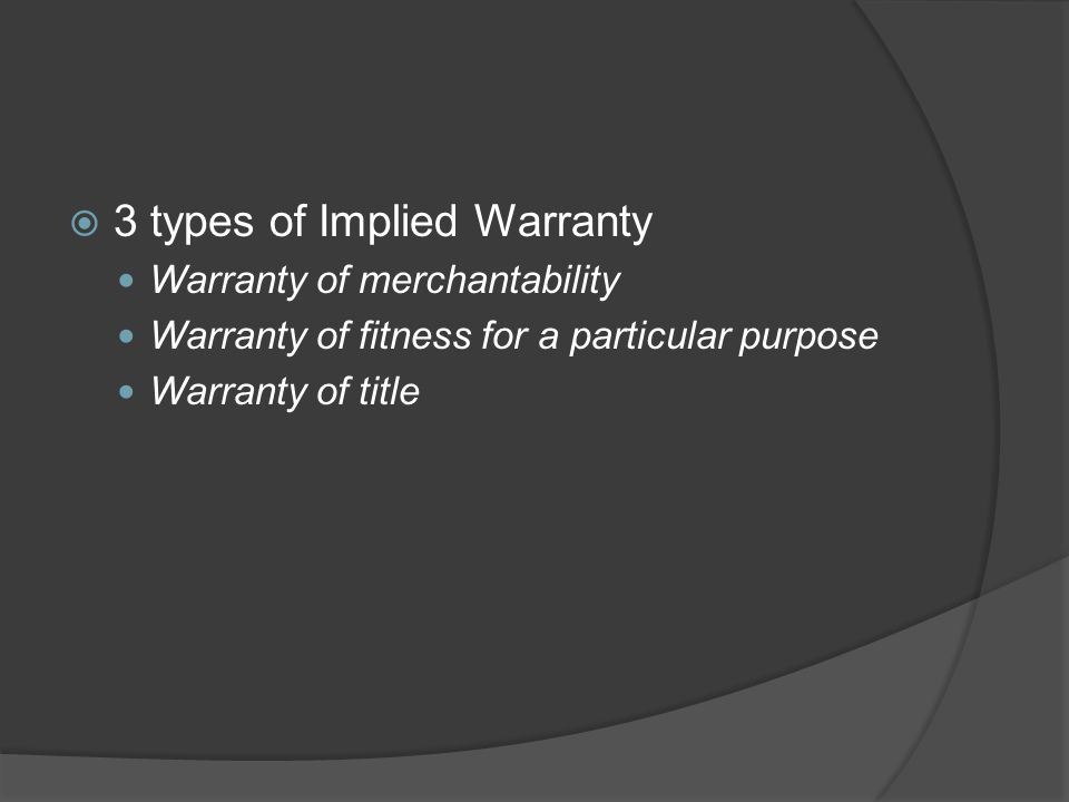 3 types of Implied Warranty