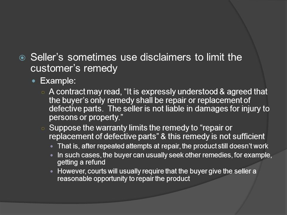 Seller's sometimes use disclaimers to limit the customer's remedy