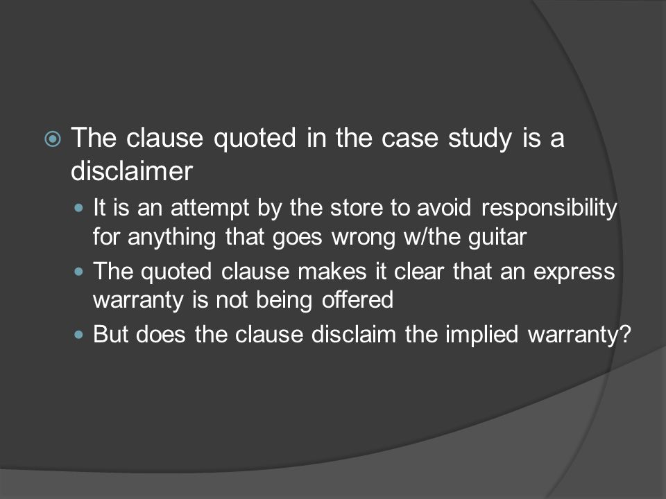 The clause quoted in the case study is a disclaimer