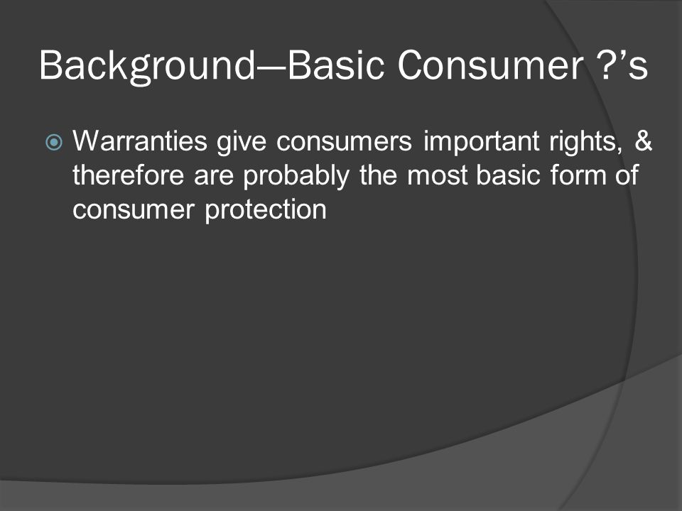 Background—Basic Consumer 's