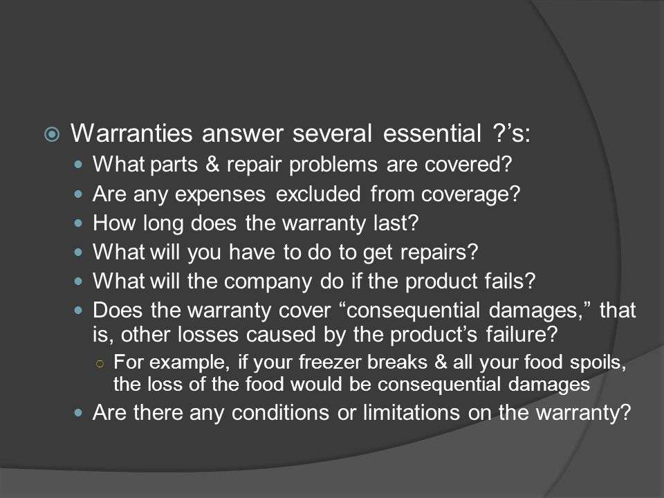 Warranties answer several essential 's: